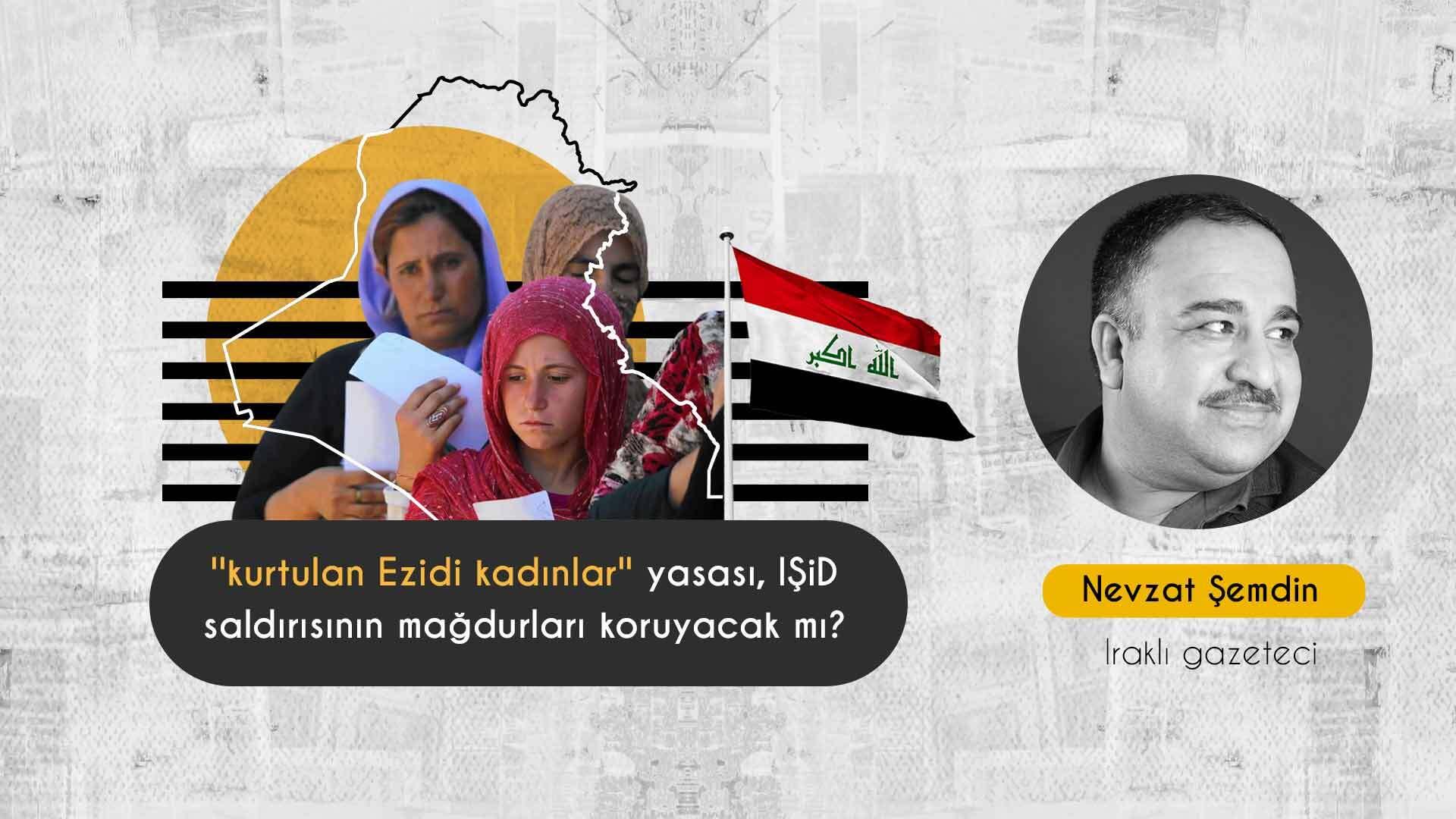 Irak'ta ''kurtulan Ezidi kadınlar'' yasası kadınları, mağdurları cezalandıran sosyal geleneklerden korunur mu?