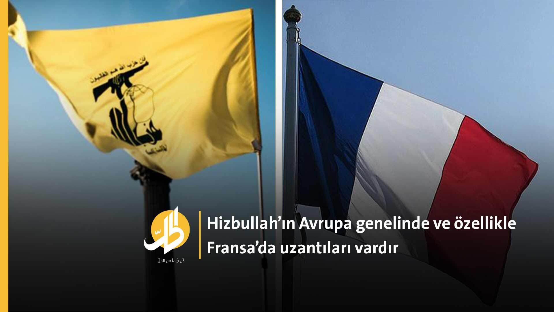 Hizbullah Fransa'da ağını örüyor..  Avrupa, toprağındaki İran milislerinin kaynaklarını kurutmayı başaracak mı?
